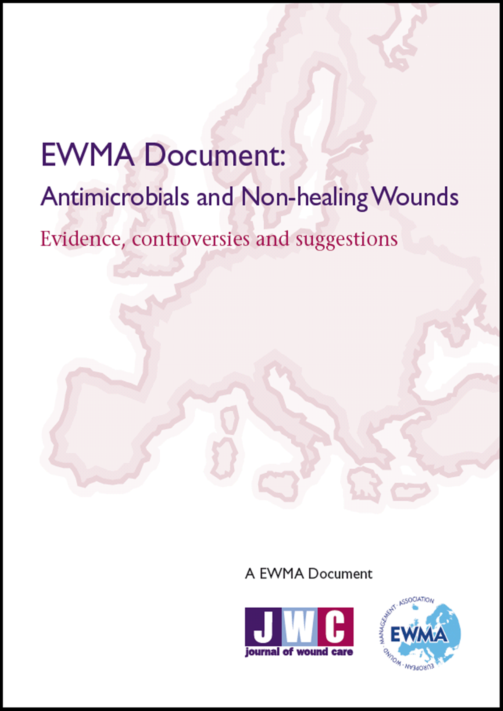EWMA - Antimicrobials and Non-healing Wounds